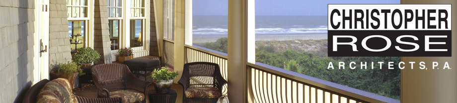Christopher Rose Architects, P.A. – Kiawah Island Architect